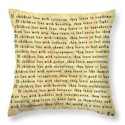 Children Learn What They Live Throw Pillow