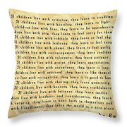 Children Learn What They Live Quote Throw Pillow
