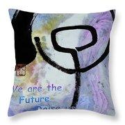Children Raise Us Well Throw Pillow