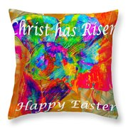 Christ Has Risen Happy Easter Throw Pillow