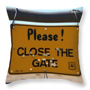 Close The Gate Throw Pillow