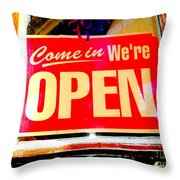 Come In We're Open Throw Pillow