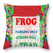 Comedy Funny Wordplay Toad Frog  Background Designs  And Color Tones N Color Shades Available For Do Throw Pillow