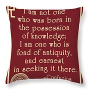 Confucius Fond Of Antiquity Quote Throw Pillow