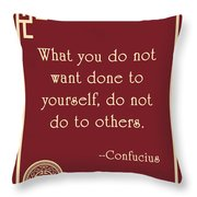 Confucius The Golden Rule Throw Pillow