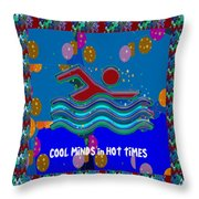 Cool Minds In Hot Times Swim Swimmer Swimming Champion Water Sports Throw Pillow