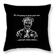 Copkickingass B W Throw Pillow