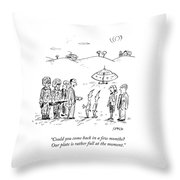 Could You Come Back In A Few Months Throw Pillow