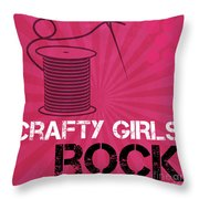 Crafty Girls Rock Throw Pillow
