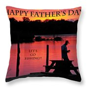 Dad Happy Father's Day  Lets Go Fishing  Throw Pillow