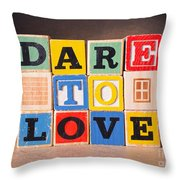 Dare To Love Throw Pillow