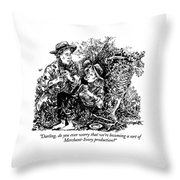 Darling, Do You Ever Worry That We're Becoming Throw Pillow