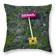 Derail Or That's Life Throw Pillow