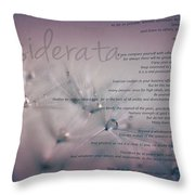 Desiderata - Dandelion Tears Throw Pillow