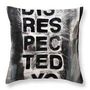 Disrespected Yo Throw Pillow