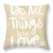 Do All Things With Love- Inspirational Art Throw Pillow by Linda Woods