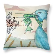 Do Not Ever Give Up Throw Pillow