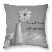 Do Small Things Throw Pillow