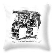 Do You Have Any Of Those Books That Understand Throw Pillow