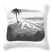 Do You Mind If I Quote You In My Diary? Throw Pillow