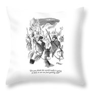 Do You Think The World Really Is Going To Hell Throw Pillow
