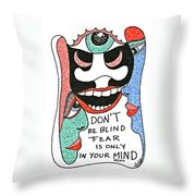 Don't Be Blind... Throw Pillow