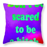 Don't Be Scared Throw Pillow