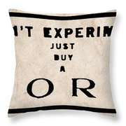 Don't Experiment - Just Buy A Ford Throw Pillow