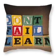 Dont Fail Learn Throw Pillow
