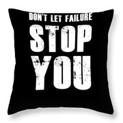 Don't Let Failure Stop You 1 Throw Pillow