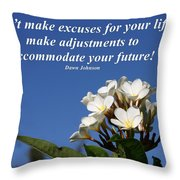 Don't Make Excuses Throw Pillow
