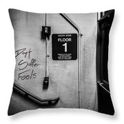 Don't Suffer Fools On The 1st Floor Throw Pillow