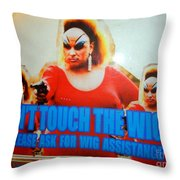 Dont Touch The Wigs Throw Pillow