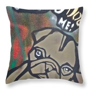 Don't You Dog Me 1 Throw Pillow