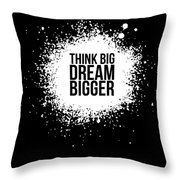 Dream Bigger Poster Black Throw Pillow