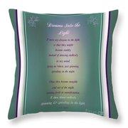 Dreams Into The Light Throw Pillow