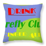 Drink Firefly Club Ginger Ale Throw Pillow