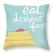 Eat Dessert First Throw Pillow by Linda Woods