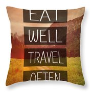 Eat Well Travel Often Throw Pillow by Pati Photography