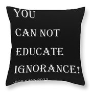 Educate Quote In Negative Throw Pillow
