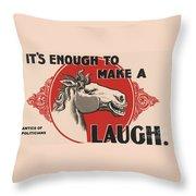 Enough To Make A Horse Laugh Throw Pillow