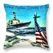 Eternal Father Strong To Save... Throw Pillow