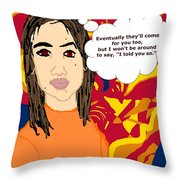 Eventually They'll Come For You Too Throw Pillow