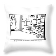 Everyone Says She Has The Clutter Of Someone Throw Pillow