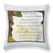 Everything About Life From Photogaphy Throw Pillow
