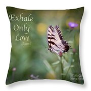 Exhale Only Love Throw Pillow