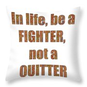 Fighter Life Widom Quote Words Script Signature   Art  Navinjoshi  Artist Created Images Textures Pa Throw Pillow