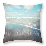 Find Your Dream Throw Pillow