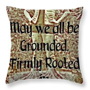 Firmly Rooted Throw Pillow