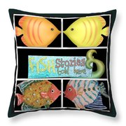 Fish Stories Told Here Throw Pillow